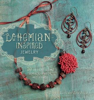 Bohemian-Inspired Jewelry: 50 diseños con cuero, cinta y cordones