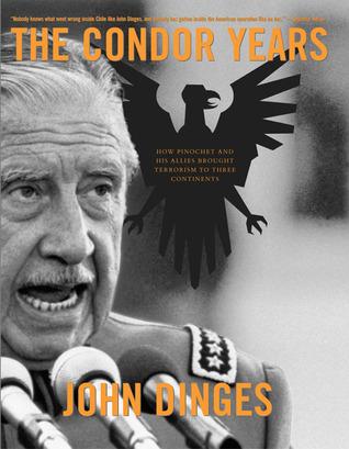 Los años del cóndor: cómo Pinochet y sus aliados trajeron terrorismo a tres continentes