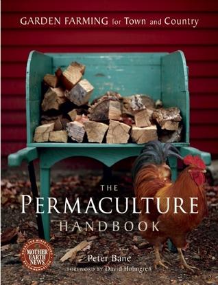 El Manual de Permacultura: Cultivo de jardines para la ciudad y el país