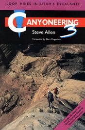 Canyoneering 3: Loop Hikes en Escalante de Utah