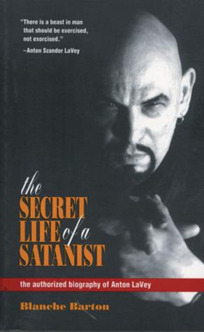 La vida secreta de un satanista: la biografía autorizada de Anton LaVey