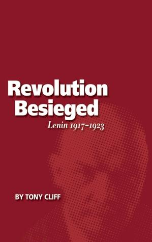 Lenin 1917-1923: La Revolución Besieged (Vol. 3)