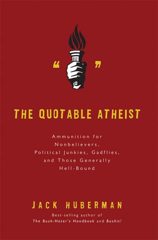 El Ateo Cútable: Munición para los no creyentes, drogadictos políticos, gadflies, y ésos generalmente Hell-Bound