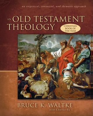 Una teología del Antiguo Testamento: un enfoque exegético, canónico y temático