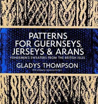 Patrones para Guerneseys, Jerseys y Aranes (Dover Knitting, Crochet, Tatting, Encaje)