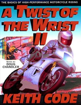 Un giro de la muñeca II: Los fundamentos de la motocicleta de alto rendimiento