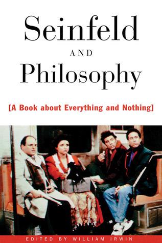 Seinfeld y Filosofía: un libro sobre todo y nada