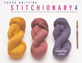 Vogue Knitting Stitchionary 4: Crochet: El Diccionario Ultimate Stitch