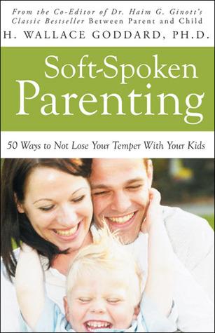 Parenting de voz suave: 50 maneras de no perder su temperamento con sus hijos