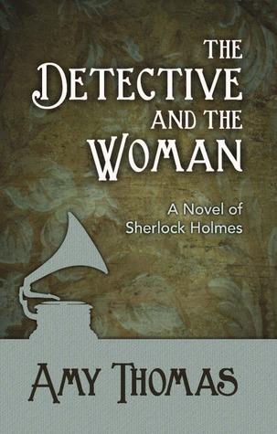 El detective y la mujer: una novela de Sherlock Holmes