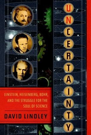 Incertidumbre: Einstein, Heisenberg, Bohr y la lucha por el alma de la ciencia
