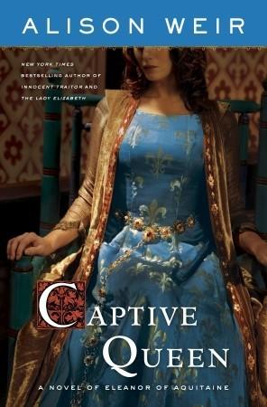 Reina cautiva: una novela de Eleanor de Aquitania