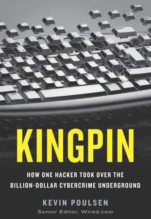 Kingpin: Cómo un pirata informático se adueñó del cibercrimen de un billón de dólares