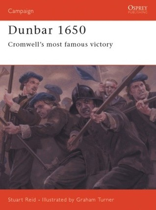 Dunbar 1650: la victoria más famosa de Cromwell