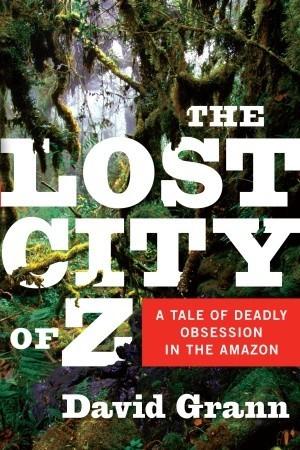 La Ciudad Perdida de Z: Una historia de obsesión mortal en el Amazonas