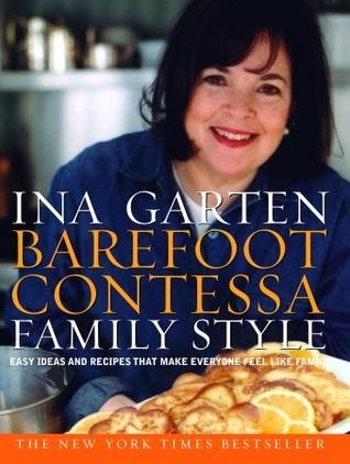 Barefoot Contessa Family Style: Fácil ideas y recetas que hacen que todos se sienten como la familia