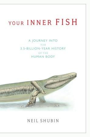 Tu pez interior: un viaje en el 3,5 miles de millones de años de historia del cuerpo humano