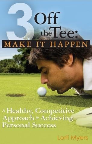 Haga que suceda, un enfoque saludable y competitivo para lograr el éxito personal
