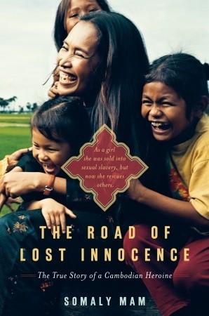 El Camino de la Inocencia Perdida: La Verdadera Historia de una Heroína Camboyana
