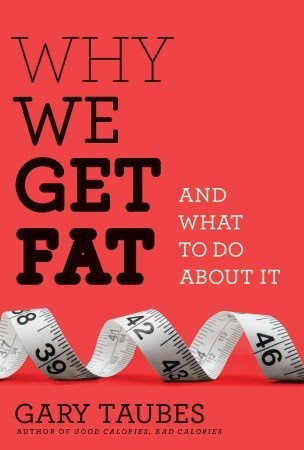 Por qué nos hacemos gordos: y qué hacer al respecto
