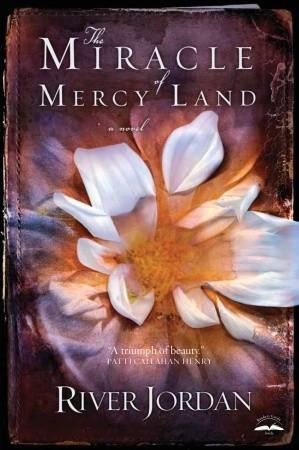 El milagro de la tierra de la misericordia: una novela