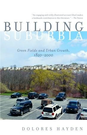 Building Suburbia: Campos verdes y crecimiento urbano, 1820-2000