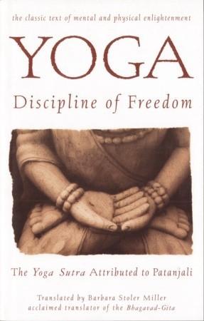 Yoga: Disciplina de la libertad: El Yoga Sutra atribuido a Patanjali