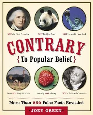 Contrario a la creencia popular: más de 250 falsos hechos revelados