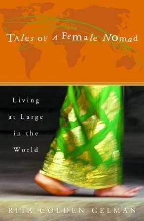 Cuentos de un Nómada Femenino: Vivir en grande en el mundo