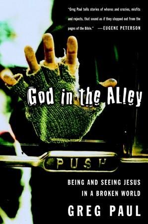 Dios en el callejón: Ser y ver a Jesús en un mundo roto