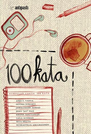 100 Kata: Kumpulan Cerita 100 Kata