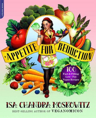 Apetito para la reducción: 125 rápidos y llenando las recetas vegetarianas bajas en grasa
