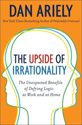 El alza de la irracionalidad: los beneficios inesperados de desafiar la lógica en el trabajo y en casa