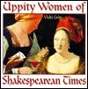 Mujeres Uppity de Shakespearean Times