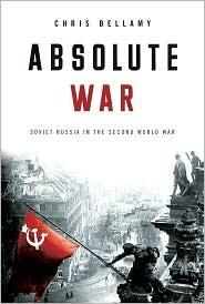 Guerra absoluta: la Rusia soviética en la Segunda Guerra Mundial