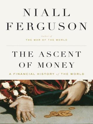 La subida del dinero: una historia financiera del mundo