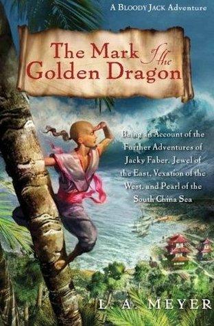 La Marca del Dragón Dorado: Ser una Cuenta de las Aventuras Adicionales de Jacky Faber, Joya del Este, Vexación del Oeste, y Perla del Mar del Sur de China
