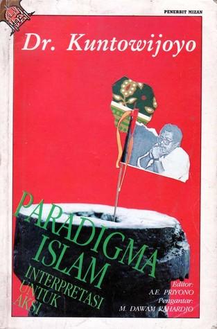 Paradigma Islam: Interpretesi untuk Aksi
