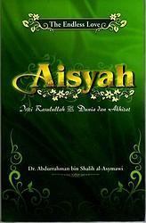 Aisyah - El amor sin fin: Istri Rasulullah dunia & akhirat