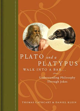 Platón y un ornitorrinco Paseo en un bar: Comprender la filosofía a través Bromas