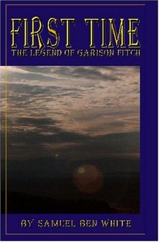 Primera vez: La leyenda de Garrison Fitch