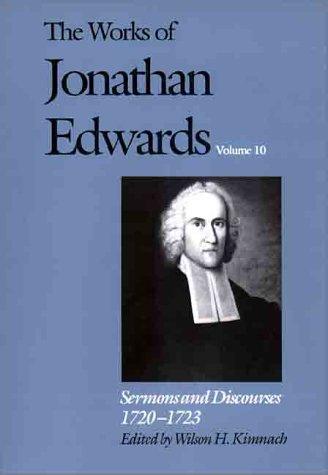 Las obras de Jonathan Edwards, vol. 10: Sermones y discursos, 1720-1723
