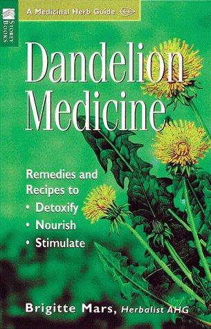 Medicina del diente de león: Remedios y recetas para desintoxicar, nutrir, estimular