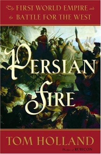 Fuego Persa: El Primer Imperio Mundial y la Batalla por el Oeste