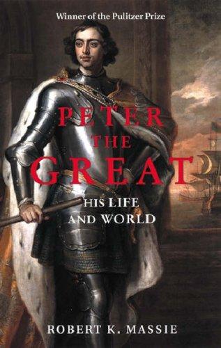 Pedro el Grande: Su Vida y Mundo
