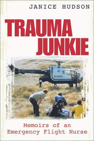 Trauma Junkie: Memorias de una enfermera de vuelo de emergencia