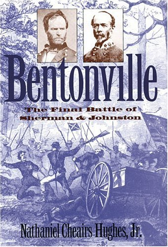 Bentonville: La batalla final de Sherman y Johnston